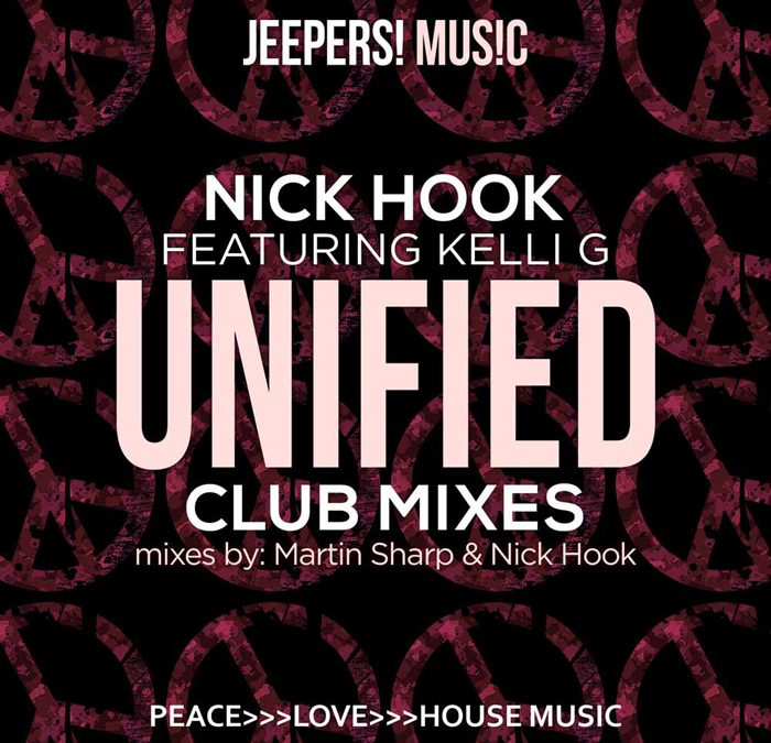'Unified' – Club Mixes – by NICK HOOK featuring Kelli G – OUT NOW