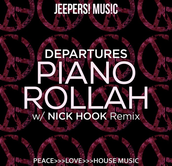 'Piano Rollah' by DEPARTURES, w/ Nick Hook Remix
